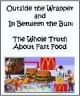 Outside Wrapper, In Between the Bun; The Whole Truth About Fast Food Presentation